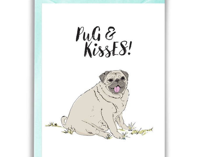 Pug & Kisses Greeting Card (friend, love, sympathy, support)