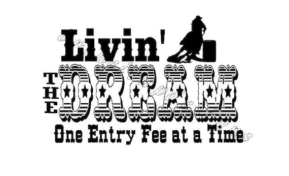 Living The Dream One Entry Fee At A Time Rodeo Life Svg