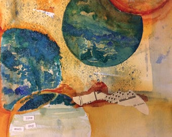 """Watercolor Collage Original, """"Live Each Day"""""""