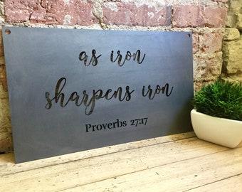 As Iron Sharpens Iron Metal Sign | Proverbs 27:17 Sign
