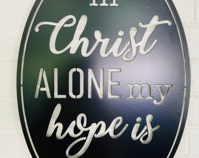 In Christ Alone Metal Sign