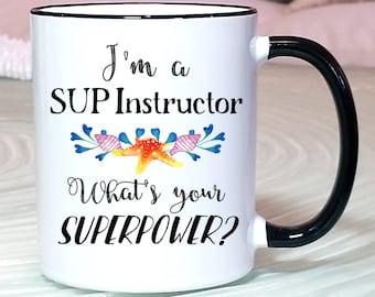 SUP Instructor Gift, SUP Instructor Mug, SUP Superpower mug, Sup Instructor Certification Gift, Sup Training Mug, Gift for Sup Instructor