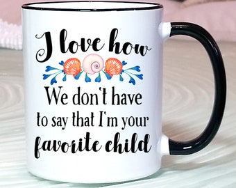 Funny Favorite Child Mug Mom Birthday Gift From Daughter Mother Bday Present Coffee Cup Son