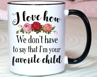 Funny Mom Gift From Son Or Daughter Mug Birthday Idea Favorite Child Bday Present Coffee Cup
