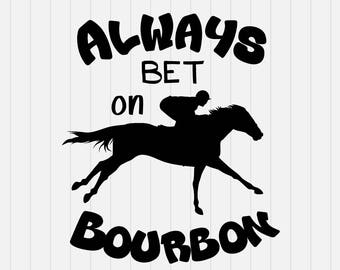 Siempre apostar en svg de Bourbon - svg - whisky - dxf 86f6e4503f4