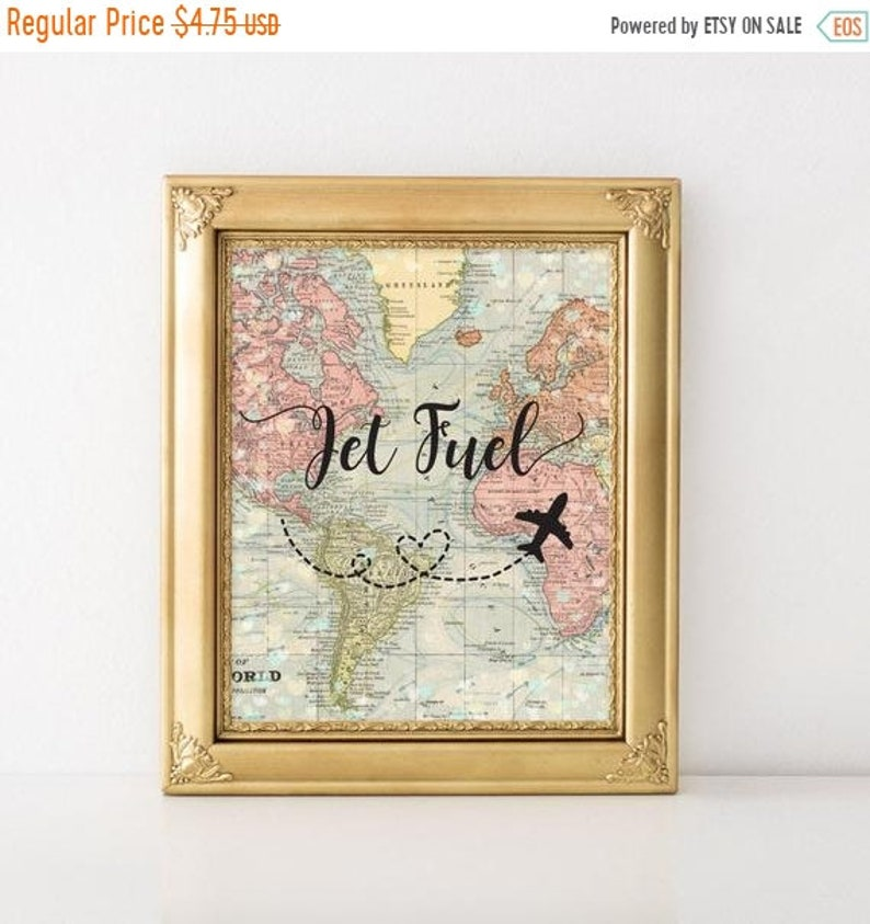 ON SALE Printable Jet Fuel Sign World Map 8x10 Travel Wedding Party Theme,  Around The World, Guest Arrivals,Favors, Adventure Awaits