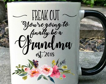 New Grandma mug, Freak out you're gonna be a Grandma mug, Grandma mug, New grandma gift, New grandma Mug, Coffee Mug, Expecting gift