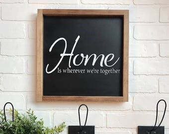 Home Is Wherever We're Together Sign