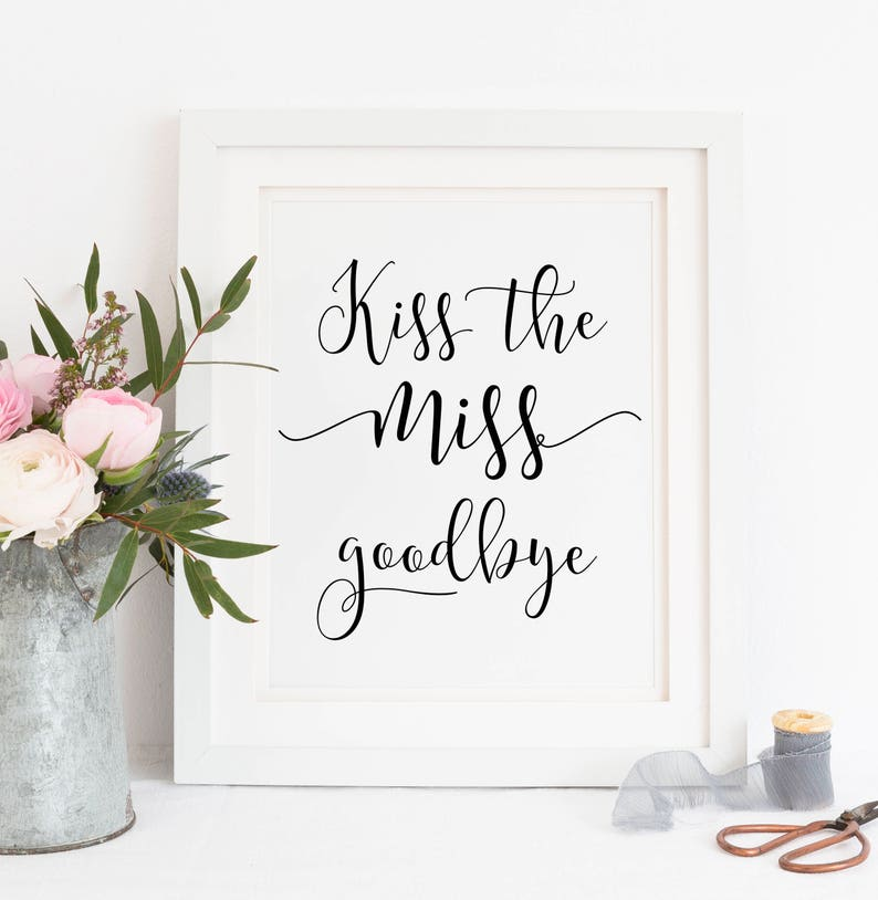 photograph regarding Kiss the Miss Goodbye Printable called Printable. Kiss the skip goodbye, bridal shower printable, bridal shower match, bachelorette match, Pass up printable, goodbye overlook print. 00L1