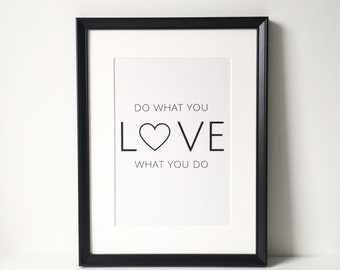 Do What You Love Print, Love What You Do Print, Motivational Print, Inspirational Print, Office Print, Gift, Love, Home Decor, Wall Decor