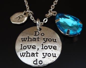 Do what you love love what you do Necklace, Do what you love Necklace, Do what you love Jewelry, Graduation Necklace, Follow your Dream