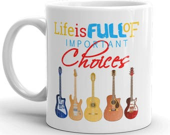 Life is Full Of Choices Cute Gift Coffee Mug / Tea Cup