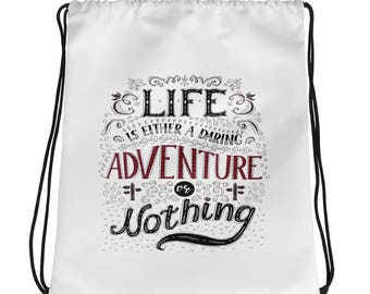 Life Is Either Daring Adventure Or Nothing Travel Drawstring bag