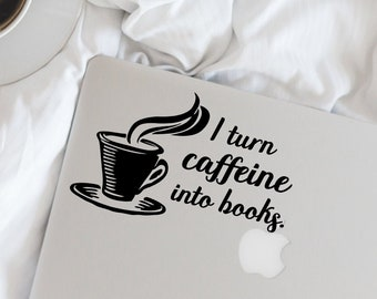 Writer Decal - I turn caffeine into books - Vinyl Decal - Writer - Author - Wall, Office, Computer, Laptop - Various Colors - Various Sizes