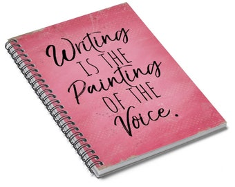 Writing Is The Painting Of The Voice Spiral Notebook - Ruled Line - Writer Gift - Author Gift - Voltaire Quote