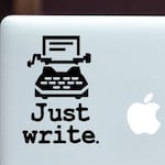 Writer Decal - Typewriter, Just Write Vinyl Decal - Writer - Author - Wall, Office, Computer, Laptop - Various Colors