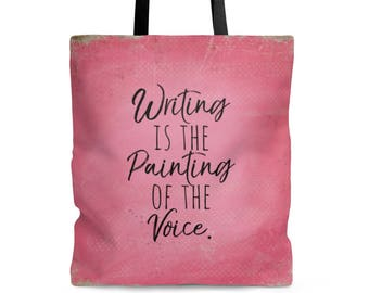 Writer Bag - Writing Is The Painting Of The Voice Tote Bag  Writer Gift  Author Gift  Book Bag  Voltaire Quote