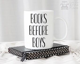 Writer Mug - Books Before Boys Coffee Mug - Reader Gift - Book Lover - Writer Gift - Author Gift