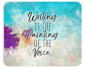Writer Mousepad - Writing Is The Painting Of The Voice Mousepad  - Writer Gift - Author Gift - NaNoWriMo - OYAN - Voltaire Quote
