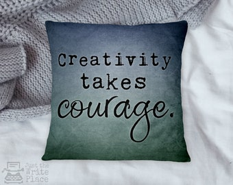Creativity Takes Courage Square Throw Pillow, Nanowrimo, Gifts for Authors, Gift Ideas for Writers, Author Writer Pillow