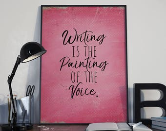 Writer Poster - Writing is the painting of the voice. Poster - Writer Gift - Author Gift - Wall Art - Voltaire Quote