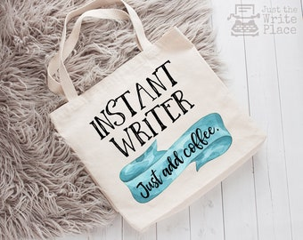 Writer Bag, Instant Writer Just Add Coffee Canvas Tote Bag, Nanowrimo, Gifts for Authors, Gift Ideas for Writers, Book Bag