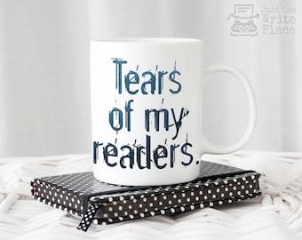 Tears of My Readers Coffee Mug - Writer Gift - Author Gift - NaNoWriMo