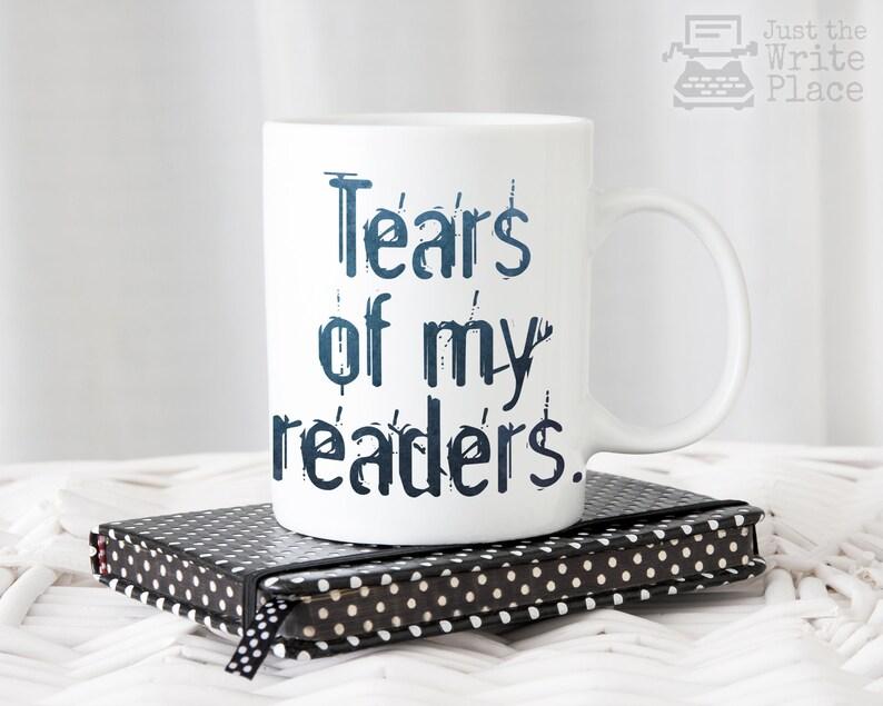 Tears of My Readers Coffee Mug  Writer Gift  Author Gift  image 0