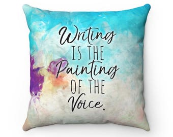 Writing Is The Painting Of The Voice Square Pillow - Writer Gift - Author Gift - NaNoWriMo - OYAN - Home Decor - Voltaire Quote