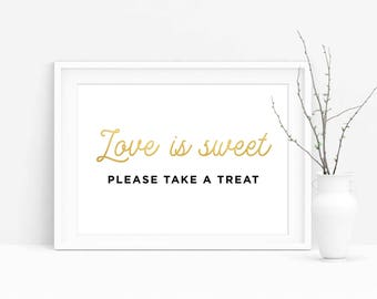 Love is Sweet Sign,Love is Sweet Take a Treat,Love is Sweet Please Take a Treat,Wedding Sign,Wedding Dessert Sign Printable,Wedding decor