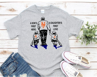 6a704a20 NY Mets a Son's First Hero Daughter's First Love | Father's Day Gift |  Baseball Fan | Dad Shirt | Dad Custom Gift | NY Mets Fan