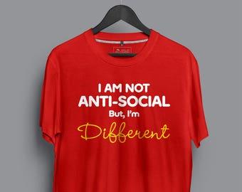 Am Not Anti Social I am Different T-shirt