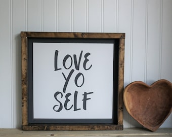 love yo self | FRAMED WOOD SIGN