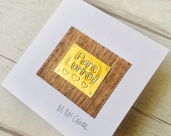 """Handmade cards with Derry Phrases, """"Pure Lurred"""" meaning """"Really delighted"""". Brass foi and wood veneer cards for Derry friends."""