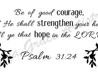 Psalm 31:24 SVG, PNG File for personal and commercial use