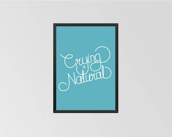 Crying is Natural - Print (Turquoise)