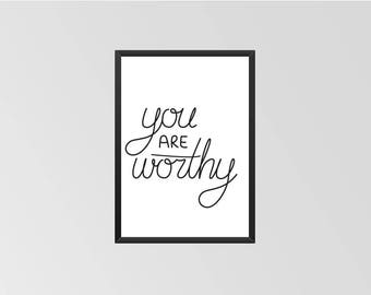 You are Worthy - Print (Black & White)