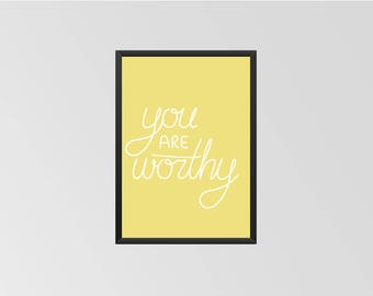 You are Worthy - Print (Yellow)