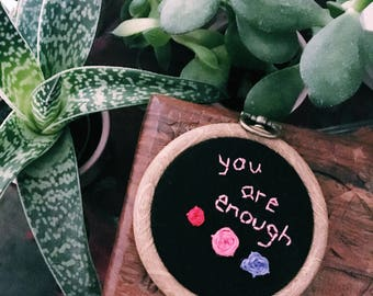 "You Are Enough 2"" embroidery hoop"