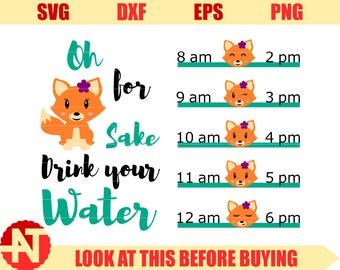 Water tracker svg Oh for fox sake drink your water svg cricut cut files silhouette cutting files Svg Files for Cricut Silhouette lfvs