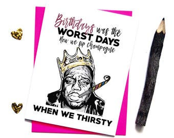 Notorious BIG Birthday Card - Hip Hop Rap Funny Birthday Cards - Greeting Cards - For Best Friends Coworkers - For Him Her -  G28