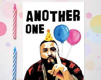 Dj Khaled Another One Birthday Card - Funny Birthday Card - Hip Hop Bday Cards - Rap Greeting Cards for Him Her Boyfriend Bestie - G107