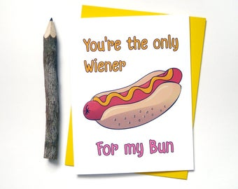 You're the Only Weiner for my Bun - Funny Love Cards for Boyfriend - Anniversary Cards - For Him - For Husband - Cute Birthday Cards -  G7