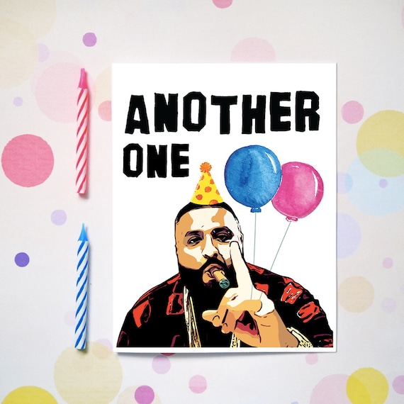 Dj Khaled Another One Birthday Card Funny Birthday Card