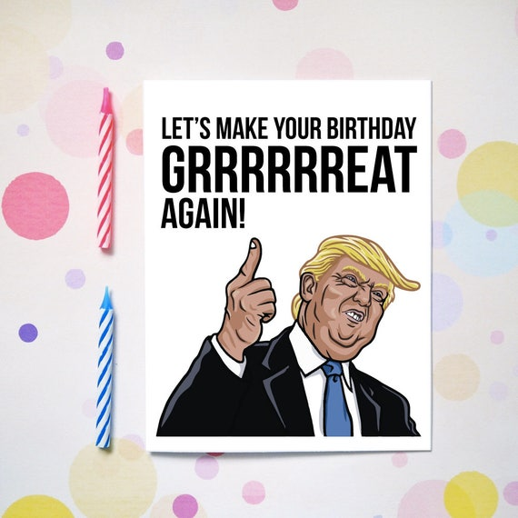 Lets Make Your Birthday Great Again Funny Card
