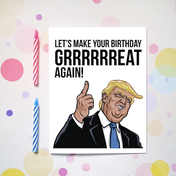Let's Make Your Birthday Great Again Funny Birthday Card
