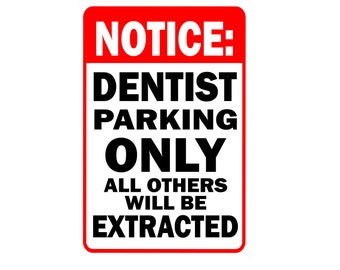 DENTIST, Parking Sign, Personalize, Funny, Gag Gift. 12x8 Aluminum sign, Dental