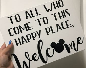 To All Who Come To This Happy Place Sign, Welcome Sign, Disneyland Sign, Disney Sign, Disney Decor