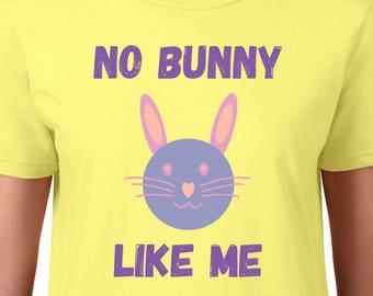Bunny T-Shirt Cute Bunny Shirt Bunny Rabbit Graphic Tee Playful Bunny Tee Birthday Shirt Present For Mom No Bunny Like Me Tee Shirt For Her