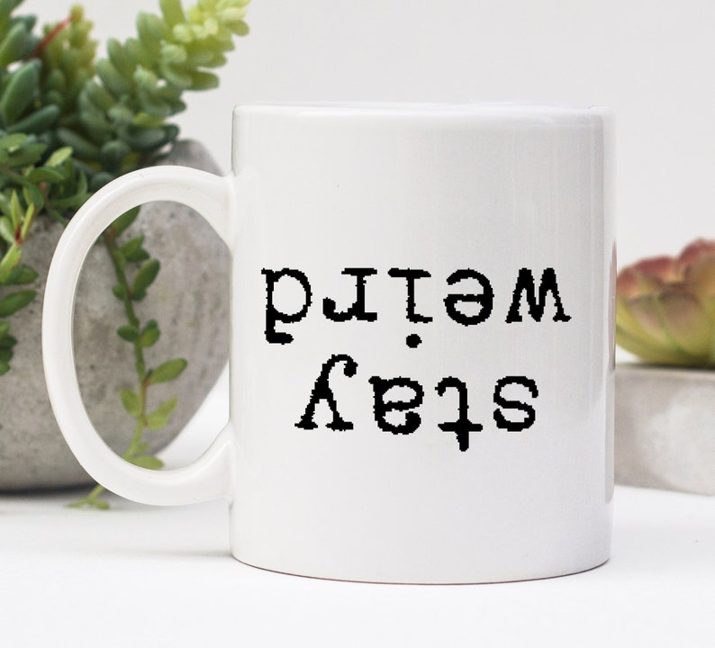 Stay Weird Mugs With Sayings Gifts Under 20 Funny Coffee
